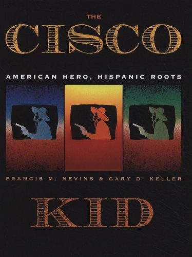9781931010481: The Cisco Kid: American Hero, Hispanic Roots