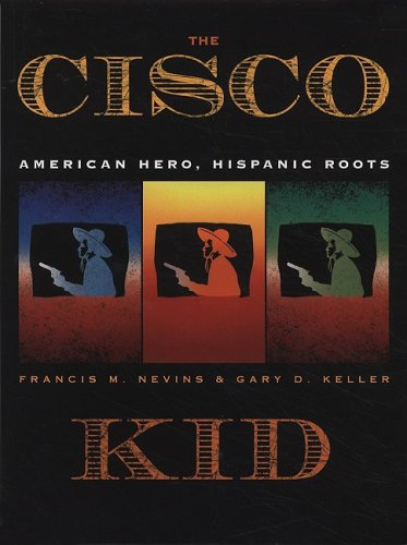 9781931010498: The Cisco Kid: American Hero, Hispanic Roots
