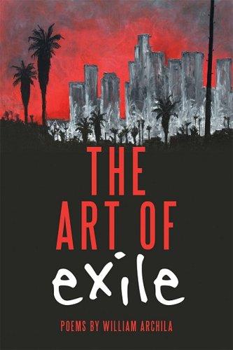 The Art of Exile: Archila, William