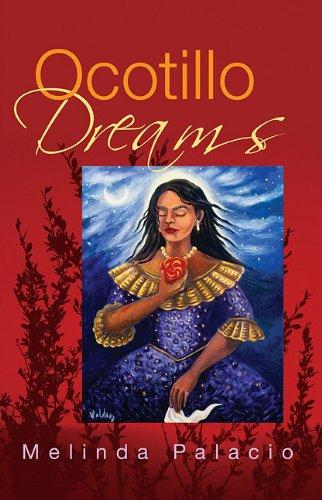 Ocotillo Dreams: Palacio, Melinda