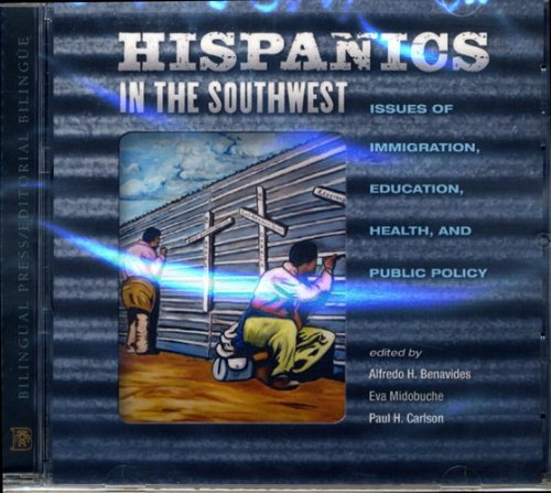 9781931010788: Hispanics in the Southwest: Issues of Immigration, Education, Health, and Public Policy