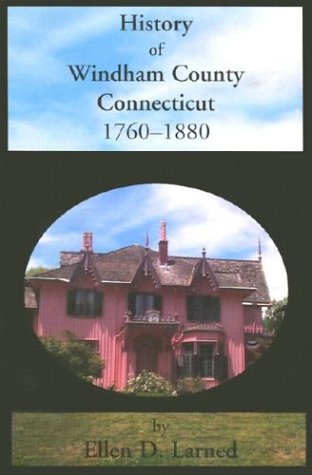 9781931013017: History of Windham County, Conneticut, 1760-1880