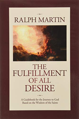 9781931018364: The Fulfillment of All Desire: A Guidebook for the Journey to God Based on the Wisdom of the Saints