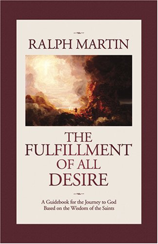 9781931018388: The Fulfillment of All Desire: A Guidebook for the Journey to God Based on the Wisdom of the Saints