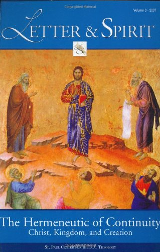9781931018463: Letter & Spirit, Vol. 3: The Hermeneutic of Continuity: Christ, Kingdom, and Creation (Letter & Spirit: A Journal of Catholic Biblical Theology)