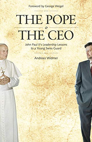 9781931018760: The Pope & The CEO: John Paul II's Leadership Lessons to a Young Swiss Guard