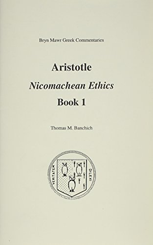 Nicomachean Ethics: Book 1 (Bryn Mawr Commentaries,: Aristotle