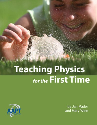 Teaching Physics for the First Time: Jan Mader; Mary Winn