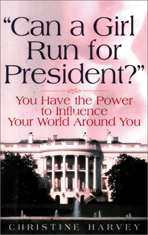 9781931031059: Can a Girl Run for President?