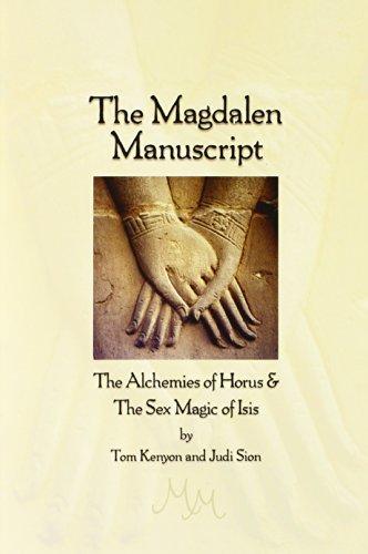 The Magdalen Manuscript: The Alchemies of Horus: Kenyon, Tom; Sion,