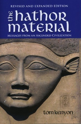 HATHOR MATERIAL: Messages From An Ascended Civilization: Kenyon, Tom