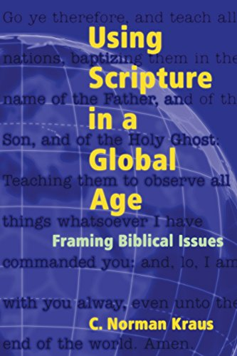 Using Scripture in a Global Age: Framing Biblical Issues (Institute of Mennonite Studies Occasional Papers) (193103835X) by C. Norman Kraus