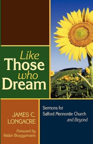 9781931038515: Like Those Who Dream: Sermons for Salford Mennonite Church and Beyond