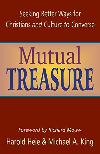 Mutual Treasure: Seeking Better Ways for Christians: Editor-Harold Heie; Editor-Michael