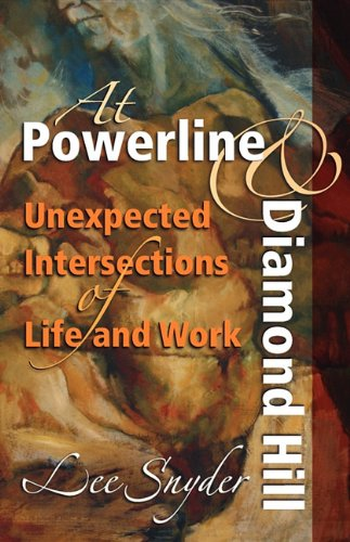 9781931038744: At Powerline and Diamond Hill: Unexpected Intersections of Life and Work