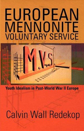 European Mennonite Voluntary Service: Youth Idealism In: Calvin Redekop