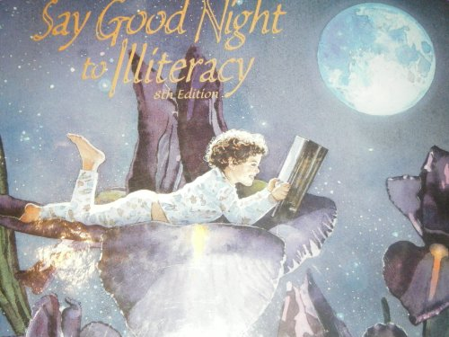 Say Good Night to Illiteracy 8th Edition: Individual Authors and