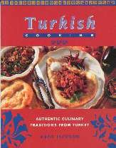 9781931040358: Turkish cooking: Authentic culinary traditions from Turkey
