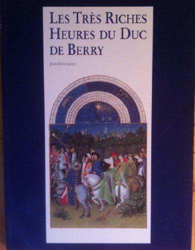 Les Tres Riches Heures du Duc de: Jean Dufournet