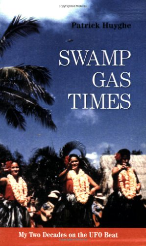 9781931044271: Swamp Gas Times: My Two Decades on the UFO Beat