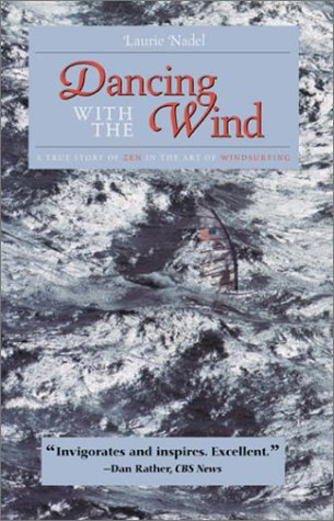 Dancing with the Wind: A True Story: Nadel, Laurie