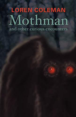 9781931044349: Mothman and Other Curious Encounters