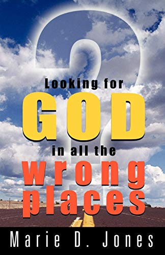 9781931044424: Looking for God in All the Wrong Places