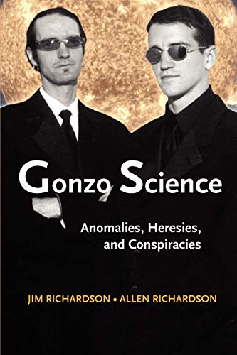 9781931044639: Gonzo Science: Anomalies, Heresies, and Conspiracies