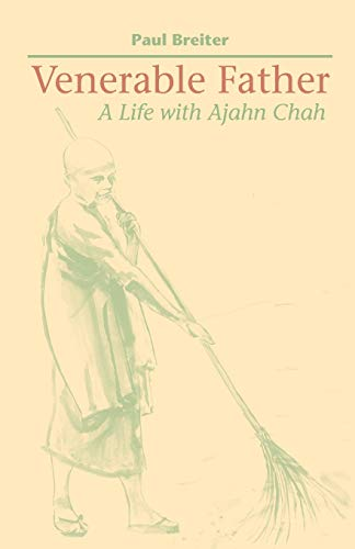 9781931044813: Venerable Father: A Life with Ajahn Chah