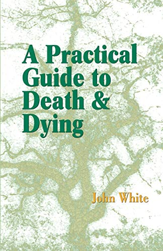 9781931044868: A Practical Guide to Death and Dying