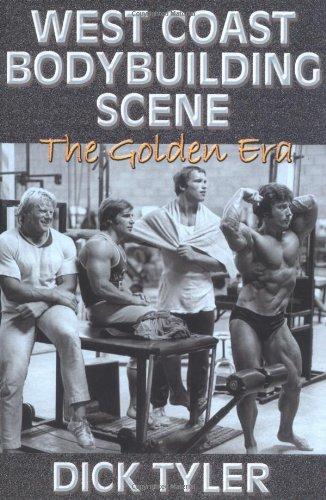West Coast Bodybuilding Scene: The Golden Era: Dick Tyler