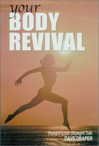 9781931046350: Your Body Revival: Weight Loss Straight Talk
