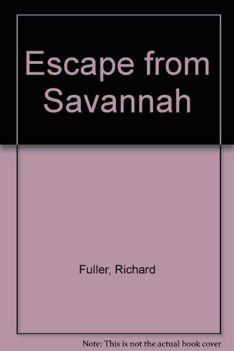 Escape from Savannah: Fuller, Richard