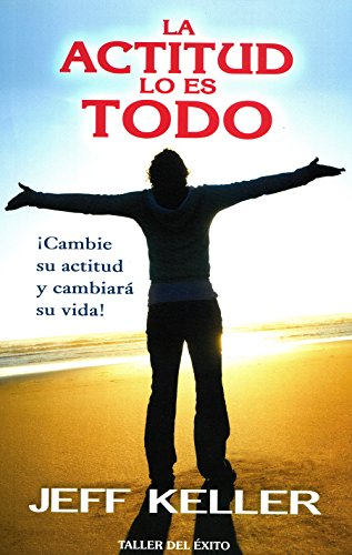 9781931059244: La Actitud Lo Es Todo: Cambie su Actitud y Cambiara su Vida! = Attitude Is Everything (Spanish Edition)