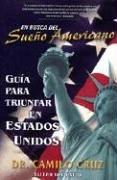 En Busca del Sueño Americano: Guia Para: Dr. Camilo Cruz