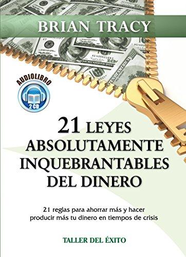 9781931059855: Las 21 Leyes Inquebrantables Del Dinero/the 21 Absolutely Unbreakable Laws of Money: Porque Algunas Personas Logran Ir De La Riqueza a La Pobreza En Una Sola Generacion (Spanish Edition)
