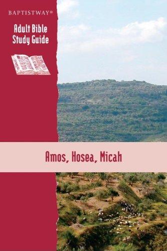 9781931060356: Amos, Hosea, Micah (Baptistway Adult Bible Study Guide)