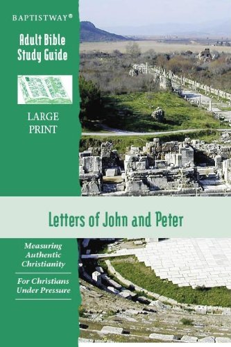 9781931060431: Letters of John and Peter: (Baptistway Adult Bible Study Guide: LARGE PRINT)