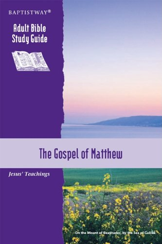 The Gospel of Matthew - Baptistway Adult: Ellis Orozco, Kathy