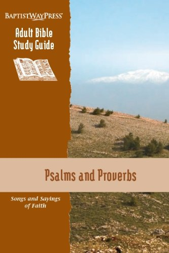 9781931060790: Psalms and Proverbs (Songs and Sayings of Faith) (BaptistWay Press Adult Bible Study Guide)