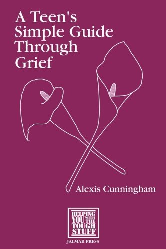9781931061124: A Teen's Simple Guide to Grief