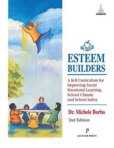 Esteem Builders: A K-8 Self Esteem Curriculum: Borba, Dr Michele