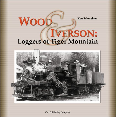9781931064019: Wood & Iverson: Loggers of Tiger Mountain