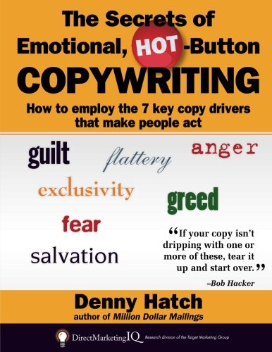 9781931068697: The Secrets of Emotional, Hot-Button COPYWRITING: How to employ the 7 key copy drivers that make people act