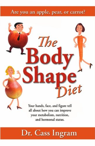 9781931078283: The Body Shape Diet: New and Improved Edition:Formerly Titled Eat Right 4 Your Metabolic Type