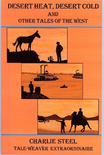 9781931079068: Desert Heat, Desert Cold and Other Tales of the West