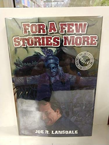 For a Few Stories More: Lansdale, Joe R.
