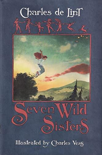 Seven Wild Sisters: De Lint, Charles;Lint, Charles De - DOUBLE SIGNED