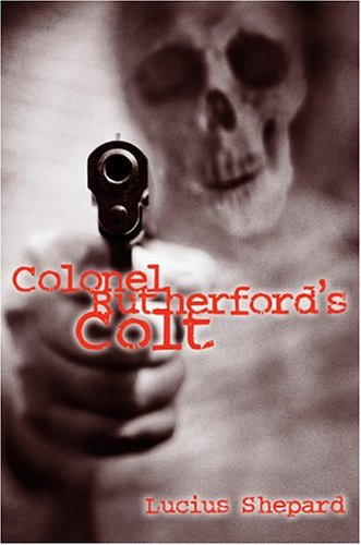 COLONEL RUTHERFORD'S COLT: Shepard, Lucius