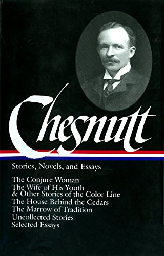 Stories, Novels, & Essays: The Conjure Woman,: CHESNUTT, Charles W.